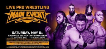 Main Event Pro Wrestling heads to Tyler, Texas on May 5th